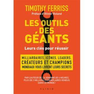Tim Ferriss : Les outils des géants