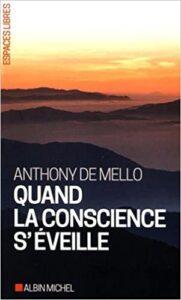 Quand la conscience s'éveille d'Anthony de Mello